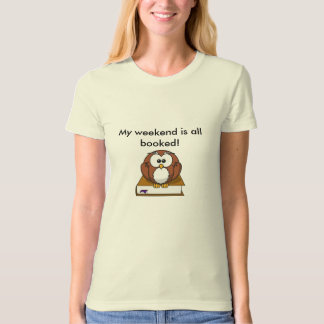 I'm all booked owl T-shirt