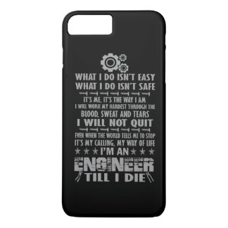 I'm an Engineer till I die iPhone 7 Plus Case