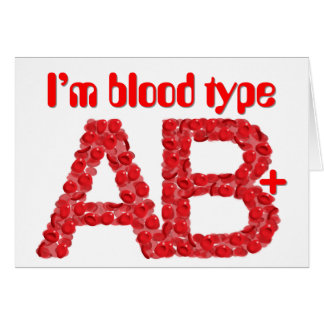 I'm blood type AB positive Card