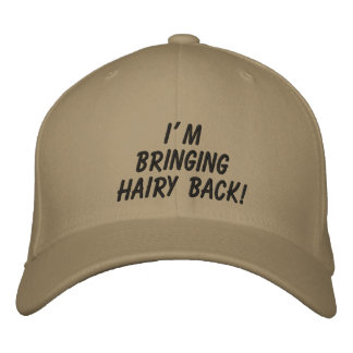 I'm Bringing Hairy Back!: The Hat Embroidered Hats