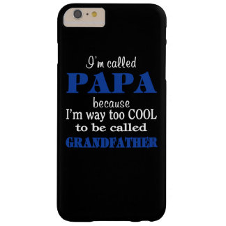 I'm Called PAPA Barely There iPhone 6 Plus Case