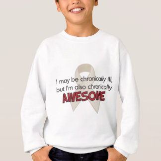 I'm Chronically AWESOME Sweatshirt