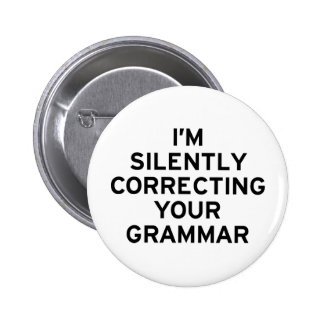 I'm Correcting Grammar Pinback Buttons