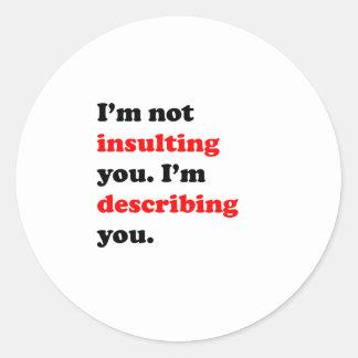 I'm Describing You Round Sticker