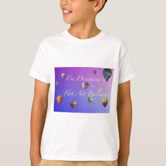I'm Dreaming of Hot Air  Balloons T-Shirt