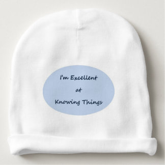 I'm excellent at knowing things baby beanie