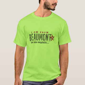 I'm From Beaumont... T-Shirt