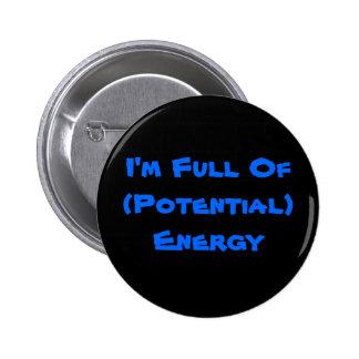 I'm Full Of (Potential) Energy 6 Cm Round Badge