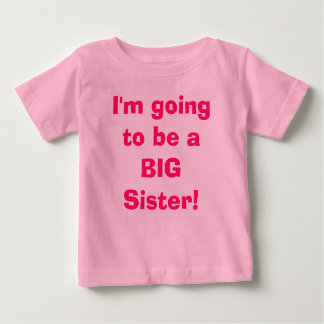 I'm going to be a BIG Sister! Shirt