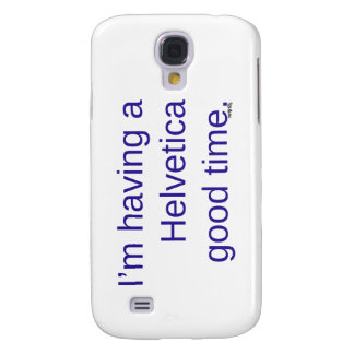 'I'm Having A Helvetica Good Time' Galaxy S4 Case
