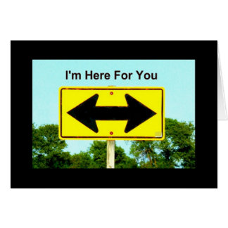 I'm Here For You - Don't Know Which Way To Turn Card