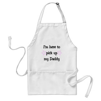 I'm here to pick up my Daddy Standard Apron