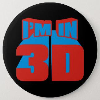I'm In 3D 6 Cm Round Badge
