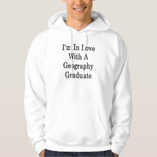 I'm In Love With A Geography Graduate Hoodie