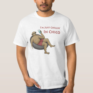 I'm Just Chillin' in Chico Value T-shirt