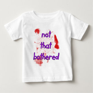 I'm just Not That Bothered Baby T-Shirt