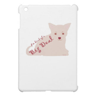 I'm Kind of a Big Deal Chihuahua Puppy Attitude iPad Mini Case