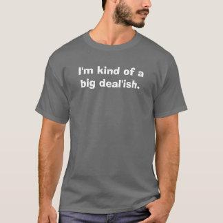 I'm kind of a big deal'ish. (RamseyTV) T-Shirt