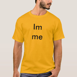 Im me T-Shirt