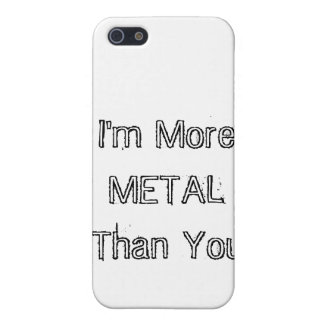 I'm More Metal Than You iPhone 5 Case