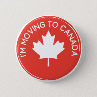 I'm moving to Canada because of President Trump 6 Cm Round Badge