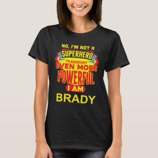I'm Not A Superhero. I'm BRADY. Gift Birthday T-Shirt