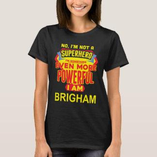 I'm Not A Superhero. I'm BRIGHAM. Gift Birthday T-Shirt