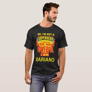 I'm Not A Superhero. I'm MARIANO. Gift Birthday T-Shirt