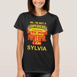 I'm Not A Superhero. I'm SYLVIA. Gift Birthday T-Shirt