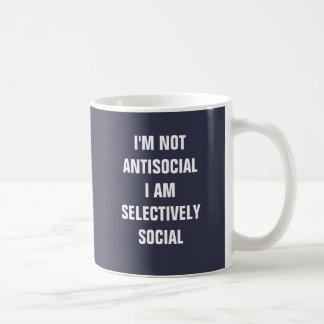 I'm not antisocial I am selectivley social. Coffee Mug