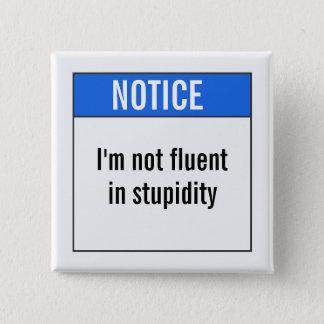 I'm not fluent in stupidity 15 cm square badge