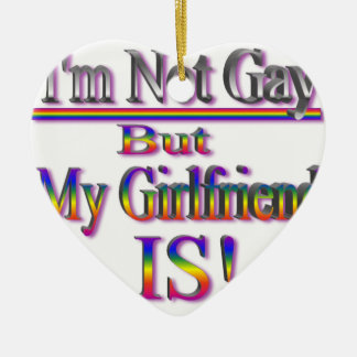 I'm NOT Gay But My Girlfriend Is Christmas Ornament