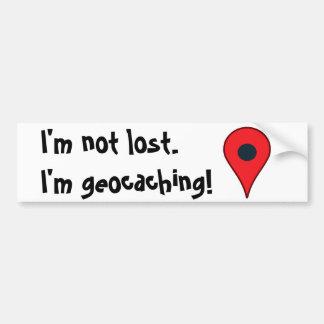 I'm not lost, I'm geocaching! bumper sticker