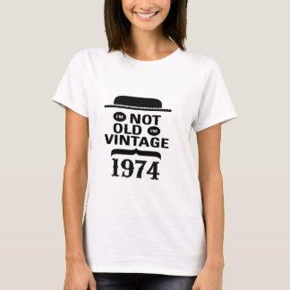 I'm not old, I'm vintage 1974 T-Shirt