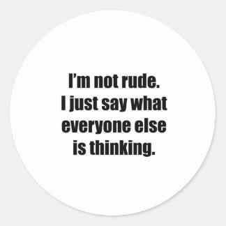 I'm Not Rude Round Sticker