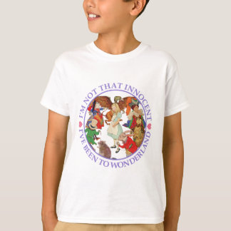 I'm Not That Innocent, I've Been to Wonderland T-Shirt