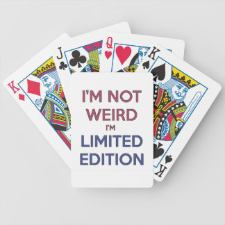 I'm Not Weird I'm Limited Edition Quote Teen Bicycle Playing Cards