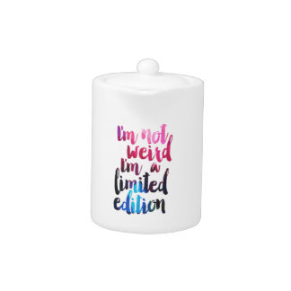 Im not weird Im limited edition quote teen humor