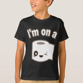 I'm on a Roll (Toilet Paper) T-Shirt