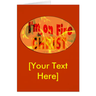 I'm on fire for CHRIST Card