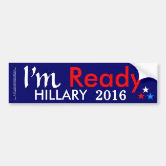 I'm Ready Hillary 2016 Bumper Sticker