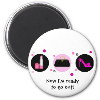 I'm ready to go out! 6 cm round magnet