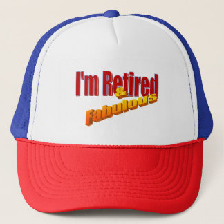 """I'm retired and fabulous"" Trucker Hat"