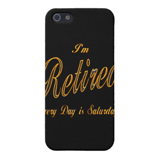 I'm Retired Every Day is Saturday ylw iPhone 5/5S Case