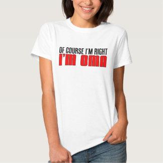 I'm Right I'm Oma Tshirt