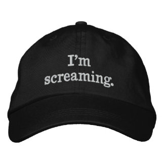 I'm screaming. embroidered hat