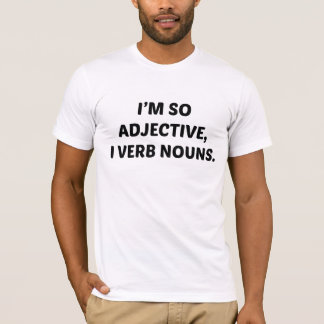 I'm So Adjective T-Shirt