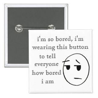 """""""i'm so bored"""" Button"""