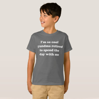I'm so cool grandma retired to spend time with me T-Shirt