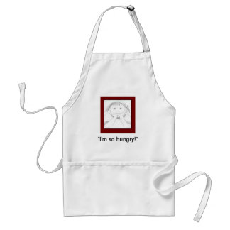"""I'm so hungry!"" Standard Apron"